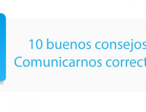 10 buenos consejos para Comunicarnos correctamente