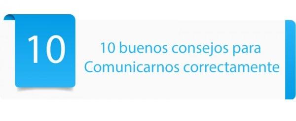 Diez buenos consejos para Comunicarnos correctamente